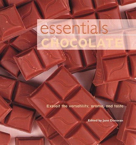 9780809223282: Essentials: Chocolate : Exploit the Versatility, Aroma, and Taste