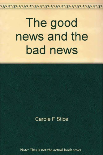 The good news and the bad news (Contemporary's reading for adults): Stice, Carole F