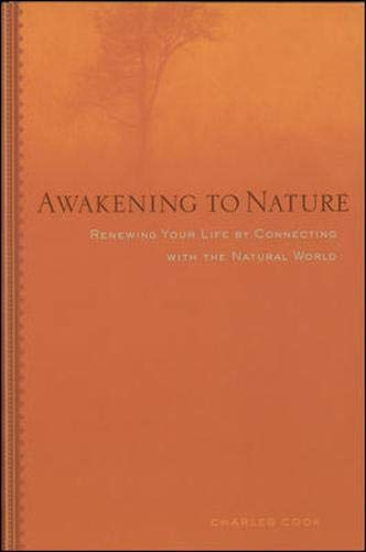 Awakening to Nature : Renewing Your Life: Charles Cook
