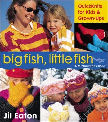 9780809224302: Big Fish, Little Fish: QuickKnits for Kids and Grown-Ups (A MinnowKnits Book)