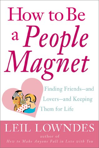 9780809224340: How to Be a People Magnet: Finding Friends -- And Lovers--And Keeping Them for Life