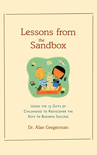 9780809224388: Lessons from the Sandbox: Using the 13 Gifts of Childhood To Rediscover the Keys to Business Success