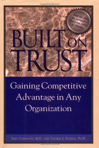 9780809224463: Built on Trust : Gaining Competitive Advantage in Any Organization