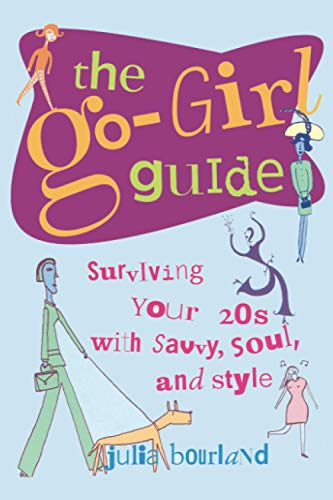 9780809224760: The Go-Girl Guide: Surviving Your 20s with Savvy, Soul, and Style