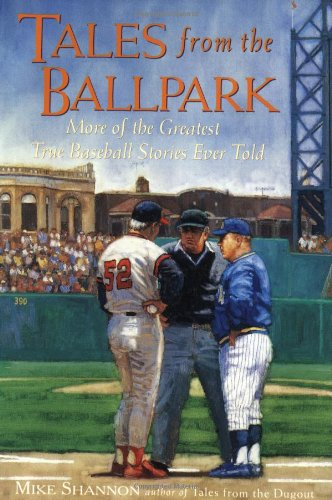 9780809224845: Tales From the Ballpark : More of the Greatest True Baseball Stories Ever Told