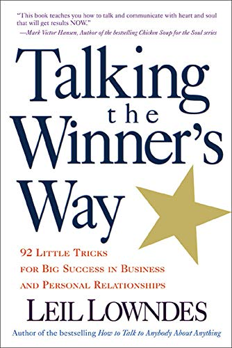 Talking the Winner's Way : 92 Little Tricks for Big Success in Business and Personal Relationships