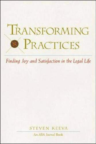 Transforming Practices : Finding Joy and Satisfaction: Keeva, Steven