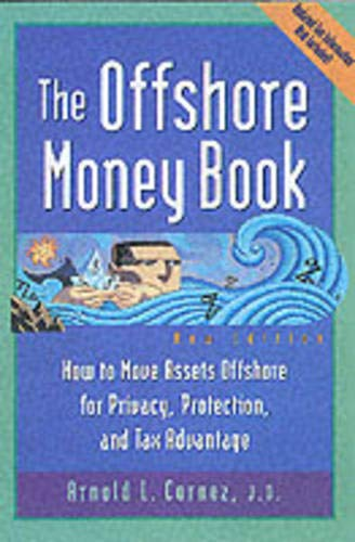 9780809225170: Offshore Money Book, The: How to Move Assets Offshore for Privacy, Protection and Tax Advantage