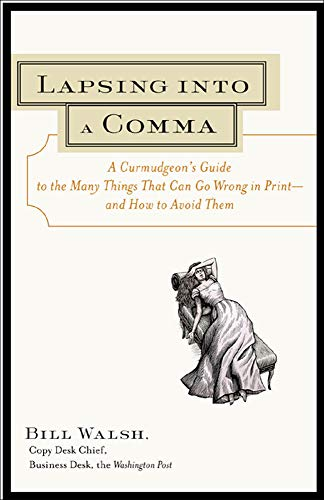 9780809225354: Lapsing Into a Comma: A Curmudgeon's Guide to the Many Things That Can Go Wrong in Print--and How to Avoid Them