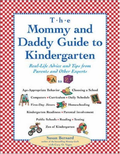 9780809225477: The Mommy and Daddy Guide to Kindergarten: Real-Life Advice and Tips from Parents and Other Experts