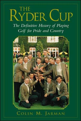 9780809225880: The Ryder Cup: The Definitive History of Playing Golf for Pride and Country