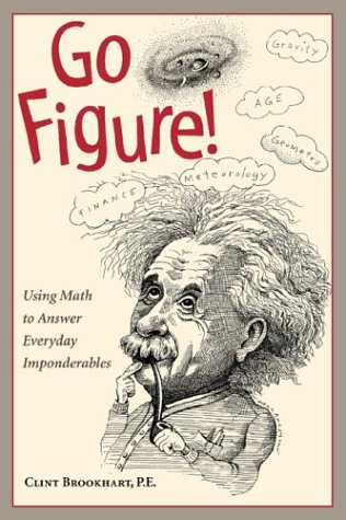 9780809226085: Go Figure!: Using Math to Answer Everyday Imponderables