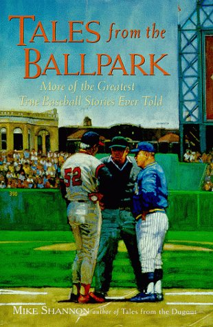 9780809227716: Tales from the Ballpark: More of the Greatest True Baseball Stories Ever Told (Baseball Tales)