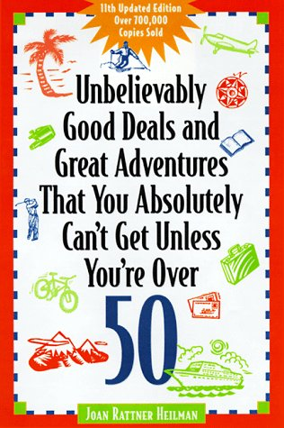 9780809227921: Unbelievably Good Deals and Great Adventures That You Absolutely Can't Get Unless You're over 50 (11th ed)