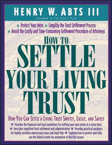 9780809228447: How To Settle Your Living Trust : How You Can Settle a Living Trust Swiftly, Easily, and Safely