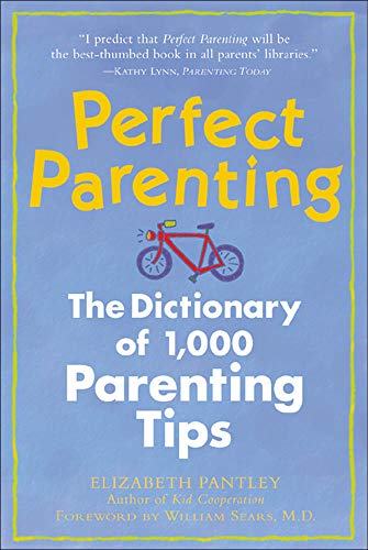 9780809228478: Perfect Parenting: The Dictionary of 1,000 Parenting Tips (Pantley)