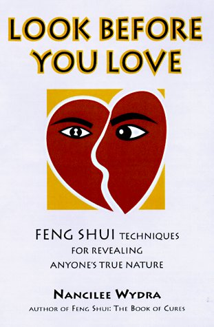 9780809228737: Look Before You Love: Feng Shui Techniques for Revealing Anyone's True Nature