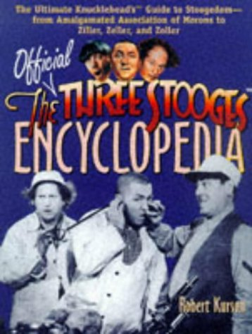 9780809229307: The Official Three Stooges Encyclopedia: The Ultimate Knucklehead's Guide to Stoogedom-From Amalgamated Association of Morons to Ziller, Zeller, and Zoller