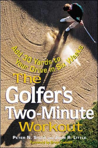 The Golfer's Two-Minute Workout: Peter N. Sisco;