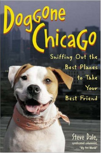 9780809229444: Doggone Chicago Sniffing Our the Best Places to Take Your Best Friend