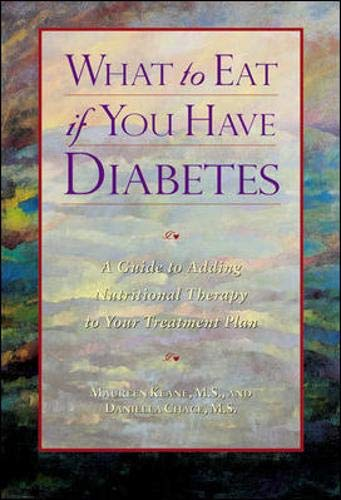 9780809229666: What to Eat If You Have Diabetes: A Guide to Adding Nutritional Therapy to Your Treatment Plan