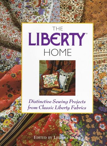 9780809229888: The Liberty Home: Distinctive Sewing Projects from Classic Liberty Fabrics