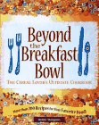 9780809230051: Beyond the Bowl: The Cereal Lover's Ultimate Cookbook