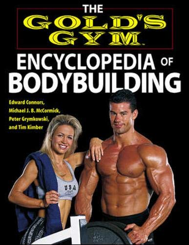 9780809230068: The Gold's Gym Encyclopedia of Bodybuilding (Gold's Gym series)