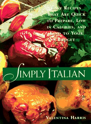 9780809230402: Simply Italian: Easy Recipes That Are Quick to Prepare, Low in Calories, and Kind to Your Budget