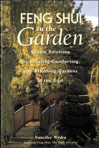 9780809230556: Feng Shui in the Garden : Simple Solutions for Creating a Comforting, Life-Affirming Garden of the Soul
