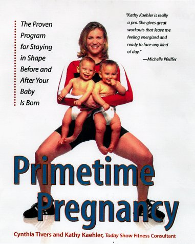 9780809230723: Primetime Pregnancy: The Proven Program for Staying in Shape Before and After Your Baby Is Born