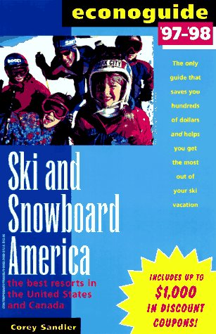 Econoguide '97-'98 Ski and Snowboard America: The Best Resorts in the United States and ...