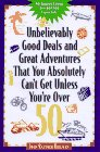 9780809231010: Unbelievably Good Deals and Great Adve 9ED (Unbelievably Good Deals and Great Adventures That You Absolutely Can't Get Unless You're Over 50)