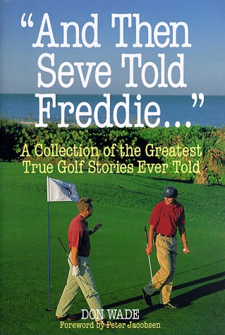9780809231478: And Then Seve Told Freddie: A Collection of the Greatest True Golf Stories Ever Told (And Then Jack Said to Arnie...)