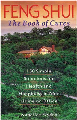 9780809231683: Feng Shui: The Book of Cures : 150 Simple Solutions for Health and Happiness in Your Home or Office