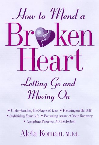 9780809231720: How to Mend a Broken Heart : Letting Go and Moving On