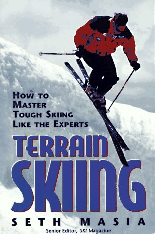 Terrain Skiing: How to Master Tough Skiing Like the Experts
