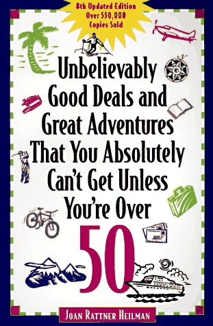 9780809232338: Unbelievably Good Deals and Great Adventures That You Absolutely Can't Get Unless You're over 50 (8th ed)