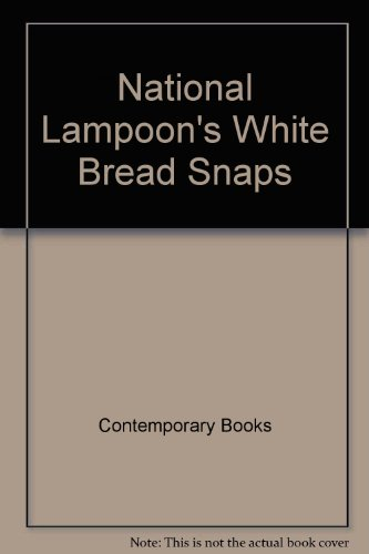 9780809232567: National Lampoon's White Bread Snaps: A Parody