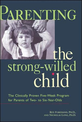 9780809232659: Parenting the Strong-willed Child: The Clinically Proven Five-week Program for Parents of Two- to Six-year-olds
