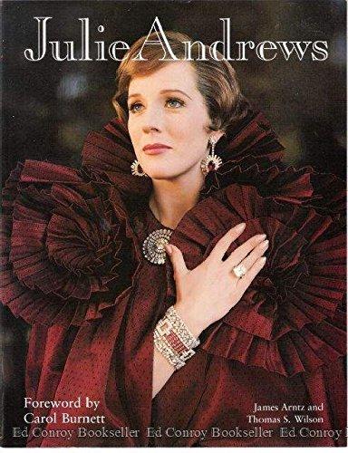 Julie Andrews: Arntz, James / Wilson, Thomas S. / Foreword By Carol Burnett
