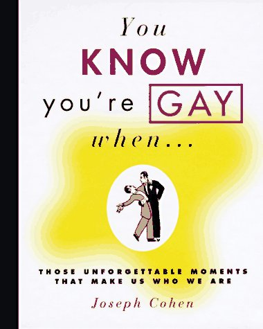 9780809233205: You Know You'RE Gay When: Those Unforgettable Moments That Make Us Who We are