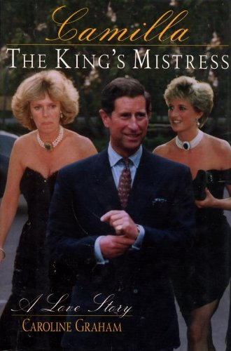 Camilla: The King's Mistress : A Love Story: Graham, Caroline