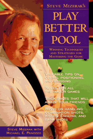 9780809234271: Steve Mizerak's Play Better Pool: Winning Techniques and Strategies for Mastering the Game