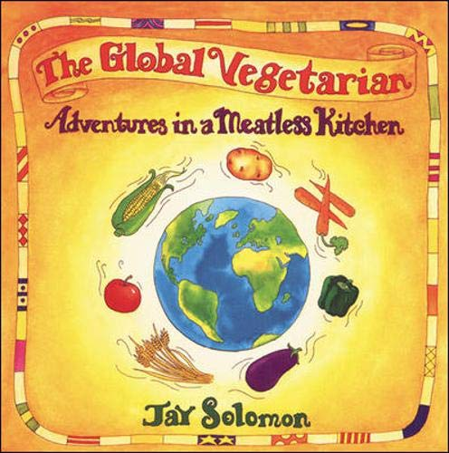 9780809234295: The Global Vegetarian: Adventures in a Meatless Kitchen