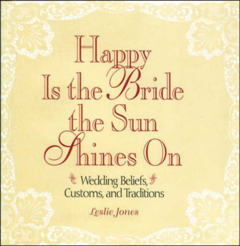 9780809234325: Happy Is the Bride the Sun Shines on: Wedding Beliefs, Customs, and Traditions
