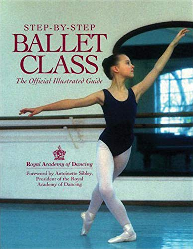 9780809234998: Step-By-Step Ballet Class: The Official Illustrated Guide