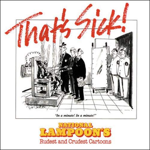That S Sick National Lampoon S Rudest And Crudest Cartoons By