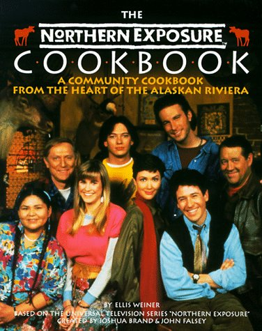 9780809237609: The Northern Exposure Cookbook: A Community Cookbook from the Heart of the Alaskan Riviera