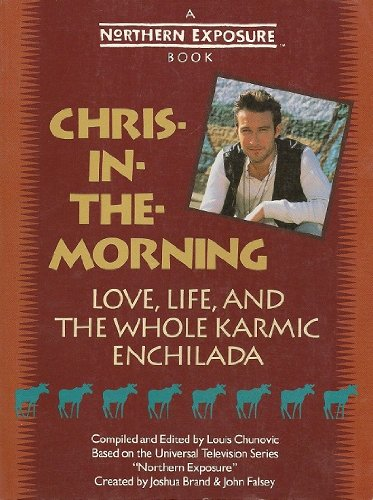 9780809237623: Chris-in-the-morning: Love, Life and the Whole Karmic Enchilada